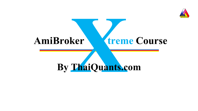 AmiBroker Xtreme Course By ThaiQuants