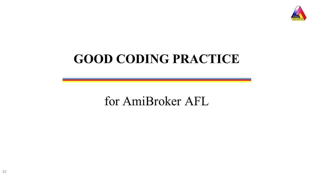 Good Coding Practice for AmiBroker AFL